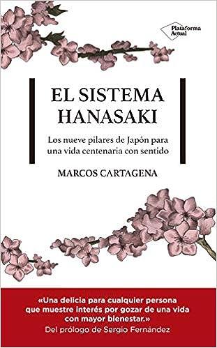 El Sistema Hanasaki: Los 9 pilares de Japón para una vida centenaria con sentido