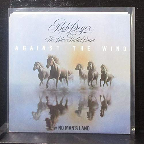 Seger The Bob Wind Against (Bob Seger - Against The Wind / No Man's Land - 7