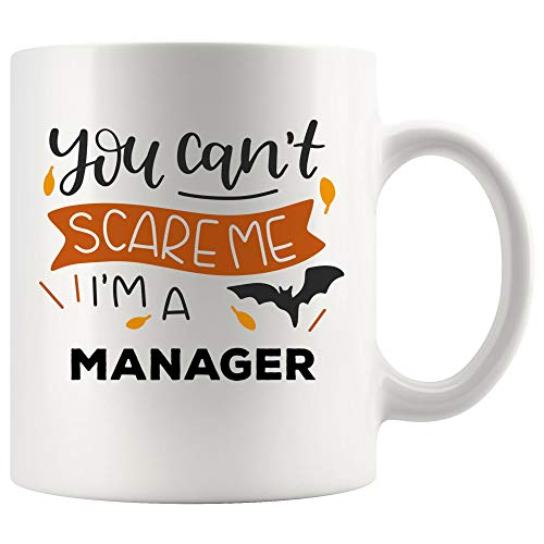 You Can't Scare Manager Mug Coffee Cup Proud Halloween Christmas | MR HR QA Office Safety Project Sale Property Product Production Program State Case Account Gifts ()