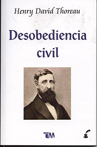 Desobedencia Civil (Spanish Edition) [Henry David Thoreau] (Tapa Blanda)