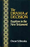img - for The Drama of Decision : Baptism in the New Testament book / textbook / text book