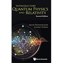 Introductory Quantum Physics And Relativity ()