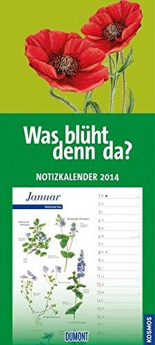 Was blüht denn da? Notizkalender 2014