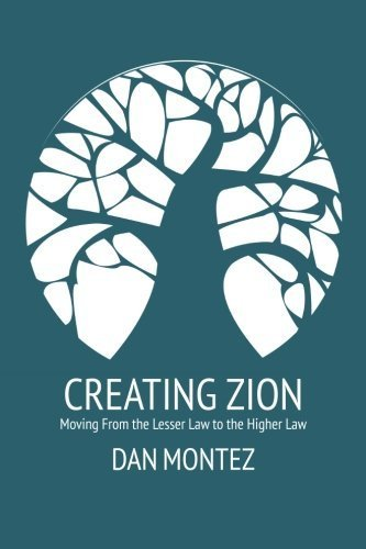 (Creating Zion: Moving from the Lesser Law to the Higher Law by Dan Montez (2015-05-17))