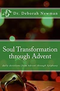Soul Transformation through Advent: daily devotions from Advent through Epiphany