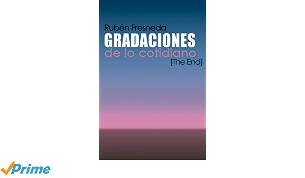 Amazon.com: Gradaciones de lo cotidiano. The End (Spanish ...