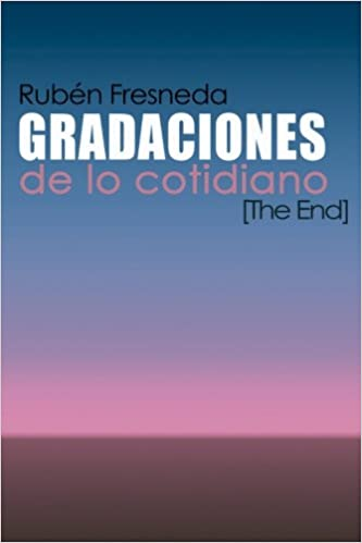 Amazon.com: Gradaciones de lo cotidiano. The End (Spanish ...