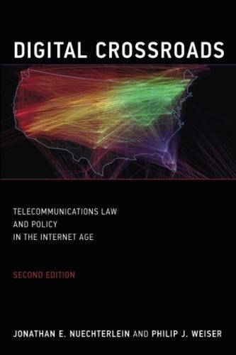 Digital Crossroads: Telecommunications Law and Policy in the Internet Age (The MIT Press)