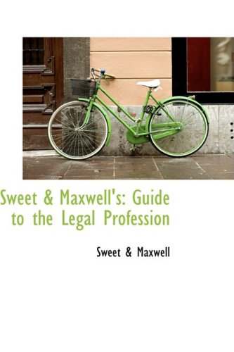 Sweet a Maxwell's: Guide to the Legal Profession