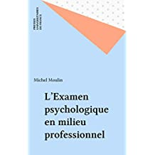 L'Examen psychologique en milieu professionnel (French Edition)
