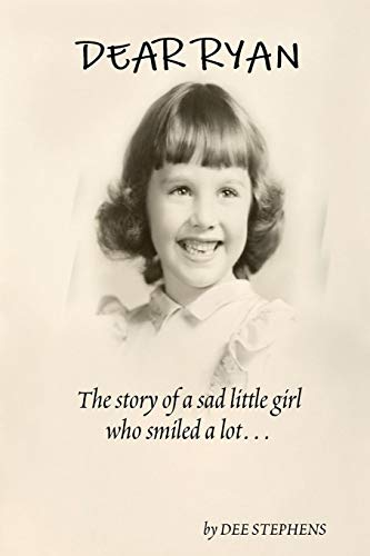 Dear Ryan: The Story of a Sad Little Girl Who Smiled a Lot from Brand: Dolores Bingham