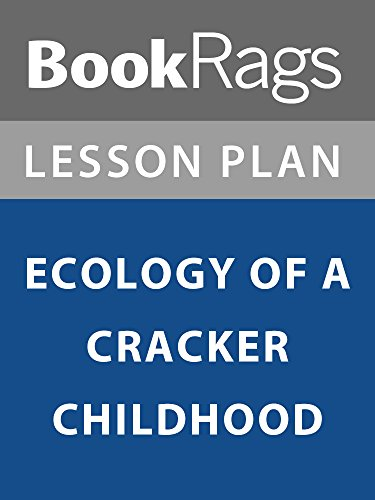 Lesson Plan: Ecology of a Cracker Childhood (Ecology Of A Cracker Childhood Chapter Summaries)