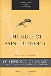 The Rule of Saint Benedict: A Contemporary Paraphrase (Paraclete Essentials)