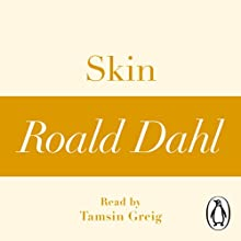 Skin (A Roald Dahl Short Story) Audiobook by Roald Dahl Narrated by Tamsin Greig