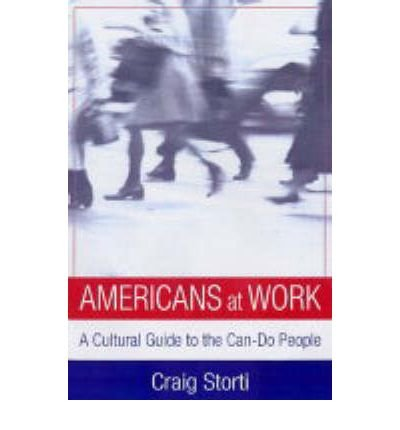 Read Online Americans at Work: A Cross-cultural Guide to the Can-do People (Paperback) - Common ebook