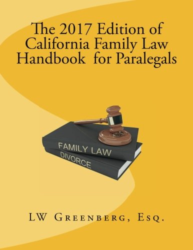 The 2017 Edition of California Family Law Handbook for Paralegals