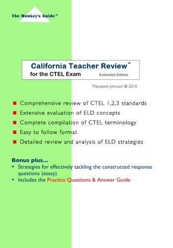 California Teacher Review for the CTEL Exam, Extended Edition