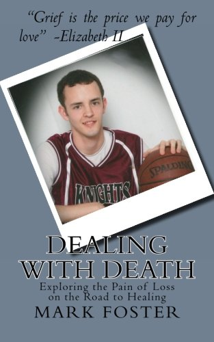 Dealing With Death: Exploring the Pain of Loss on the Road to Healing