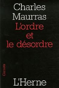 L'ordre et le désordre par Charles Maurras