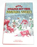 More Strange but True Football Stories, Zander Hollander, 0394826078