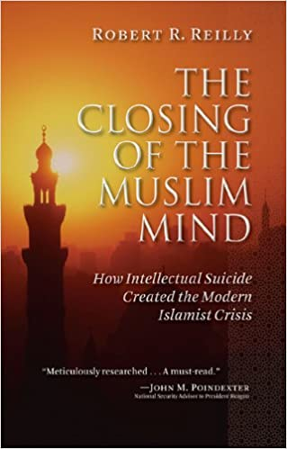 The Closing of the Muslim Mind: How Intellectual Suicide