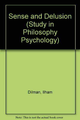Sense and Delusion (Study in Philosophy Psychology)
