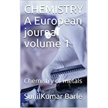 CHEMISTRY A European journal volume 1 : Chemistry of metals