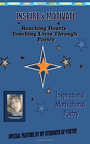 Download Inspire & Motivate: Reaching Hearts, Touching Lives through Poetry pdf