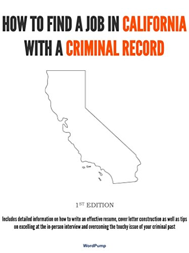 How To Find Criminal Records >> Amazon Com How To Find A Job In California With A Criminal Record