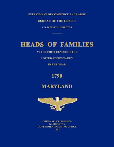 Heads of Families at the First Census of the United States Taken in the Year 1790: Maryland pdf