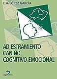 Adiestramiento canino cognitivo-emocional: Fundamentos y aplicación (Spanish Edition)