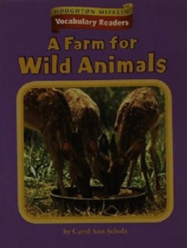 Read Online Houghton Mifflin Vocabulary Readers: Theme 3.3 Level 3 A Farm For Wild Animals pdf epub