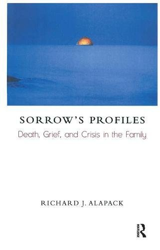 Sorrow's Profiles: Death, Grief, and Crisis in the Family