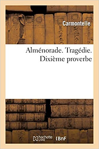 Amazon Fr Almenorade Tragedie 10eme Proverbe