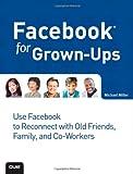 Facebook for Grown-Ups, Michael Miller, 078974712X