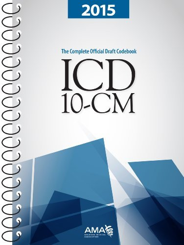 Download By AMA ICD-10-CM 2015: The Complete Official Draft Code Set (1 Spi) [Spiral-bound] ebook
