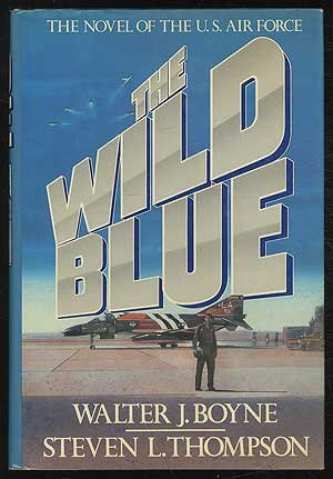 The Wild Blue by Walter J. Boyne and Steven L. Thompson