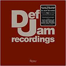 Def Jam Recordings: The First 25 Years of the Last Great