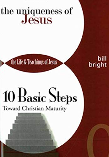 The Uniqueness of Jesus (Ten Basic Steps Toward Christian Maturity Book 0) (Kindle Bill Bright)