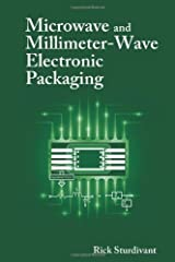 Microwave and Millimeter-Wave Electronic Packaging by Rick Sturdivant (2013-12-31) Hardcover