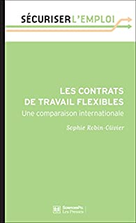 Les contrats de travail flexibles: Un comparaison internationale par Robin-Olivier