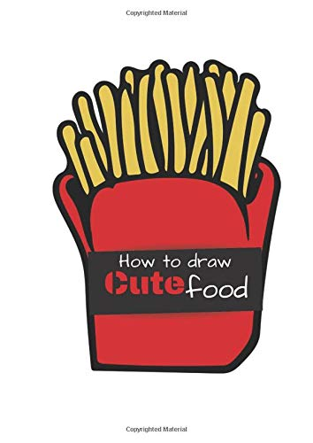 Amazon Com How To Draw Cute Food Creative Books For Kids And Adults For Learn Drawing Lesson Easy Technique Kawaii Doodles Cuties Things 9798646120572 Art Colour Books Here is a collection of cute kawaii food, with faces on it for you to draw. draw cute food creative books