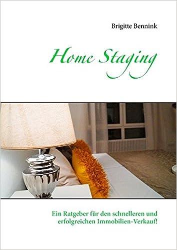 Home Staging: Ein Ratgeber für den schnelleren und erfolgreichen ...