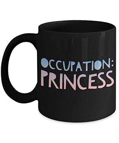 Occupation: Princess - Funny Novelty Humor Princess Coffee M