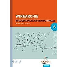 Wirearchie: Esquisses pour un futur du travail (Booster RH)