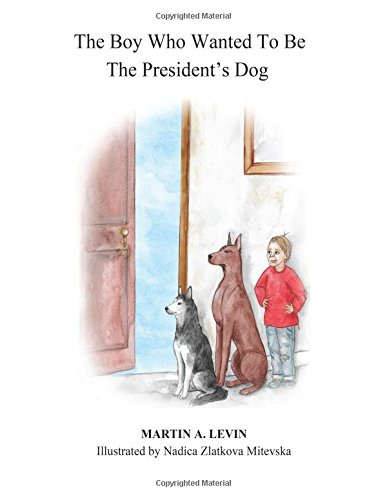 The Boy Who Wanted To Be The President's Dog
