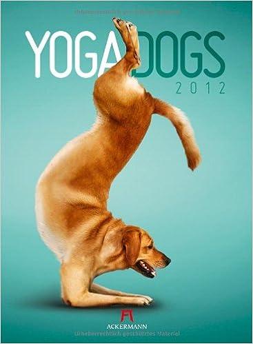 Descarga gratuita de libros gk en pdf Yoga Dogs 2012 ePub  3db69894db46