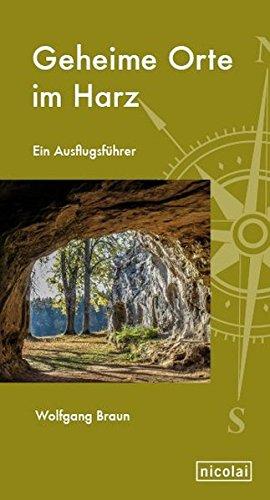 Geheime Orte im Harz: Ein Ausflugsführer