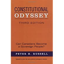 Constitutional Odyssey: Can Canadians Become a Sovereign People?, Third Edition by Peter H. Russell (2004-09-13)