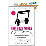 (How Music Works: The Science and Psychology of Beautiful Sounds, from Beethoven to the Beatles and Beyond [With CD (Audio)]) BY (Powell, John) on 2011